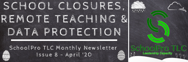 School Closures, Remote Teaching & Data Protection – SchoolPro TLC Monthly Newsletter Issue 8 – April '20