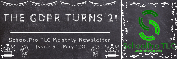 The GDPR Turns 2! – SchoolPro TLC Monthly Newsletter – Issue 9 – May '20
