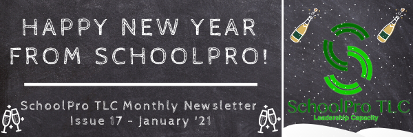 Happy New Year from SchoolPro! – SchoolPro TLC Monthly Newsletter – Issue 17 – January '21