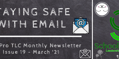 Staying Safe With Email – SchoolPro TLC Monthly Newsletter – Issue 19 – March '21